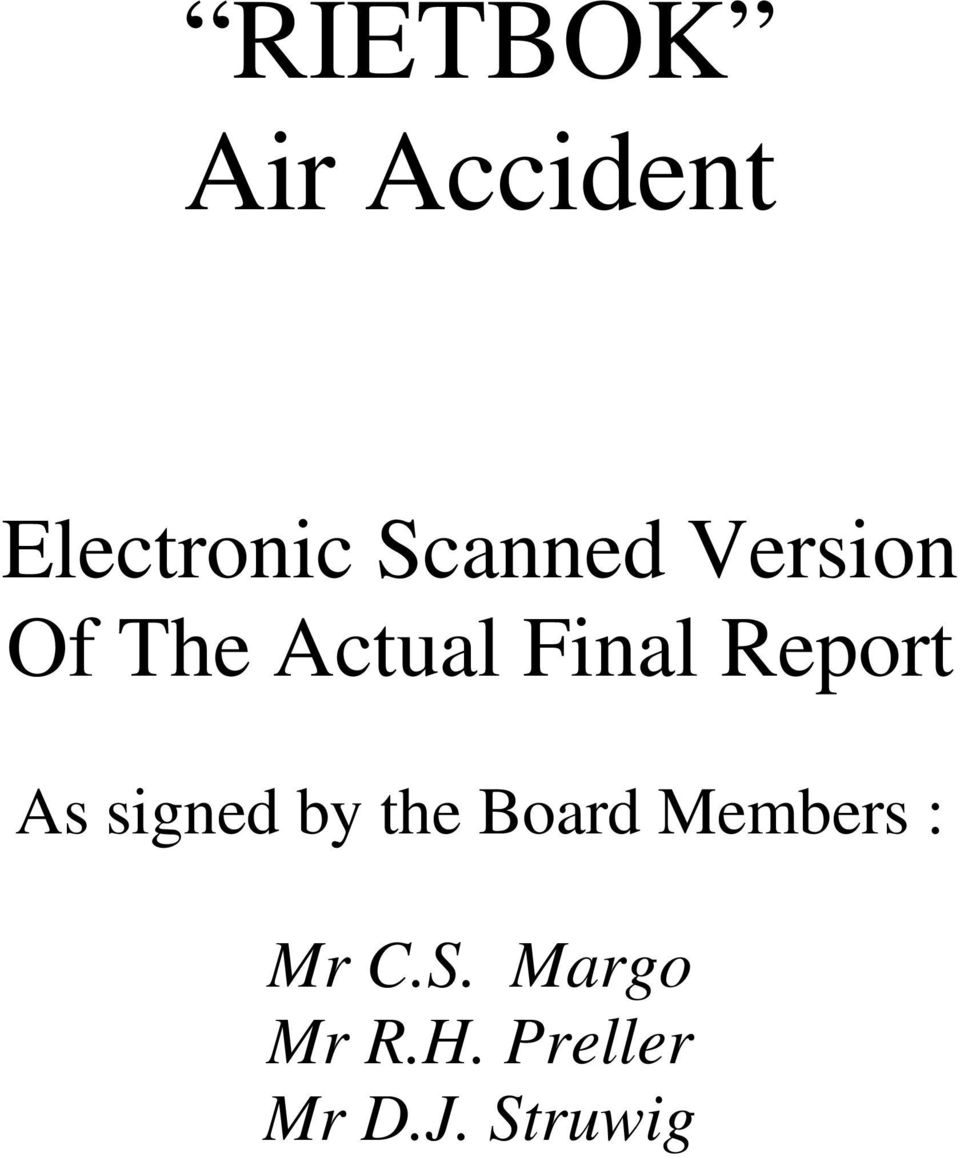 Report As signed by the Board Members