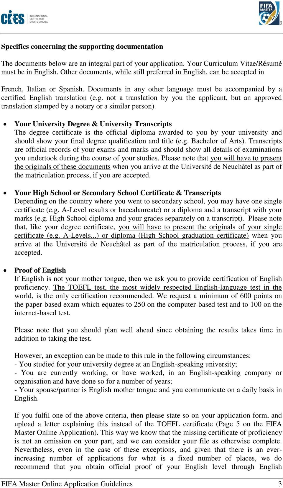 Your University Degree & University Transcripts The degree certificate is the official diploma awarded to you by your university and should show your final degree qualification and title (e.g. Bachelor of Arts).