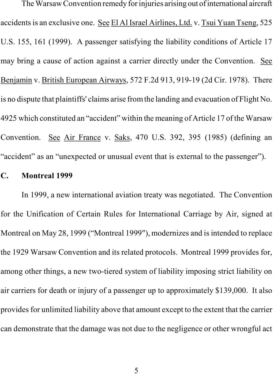 2d 913, 919-19 (2d Cir. 1978). There is no dispute that plaintiffs' claims arise from the landing and evacuation of Flight No.