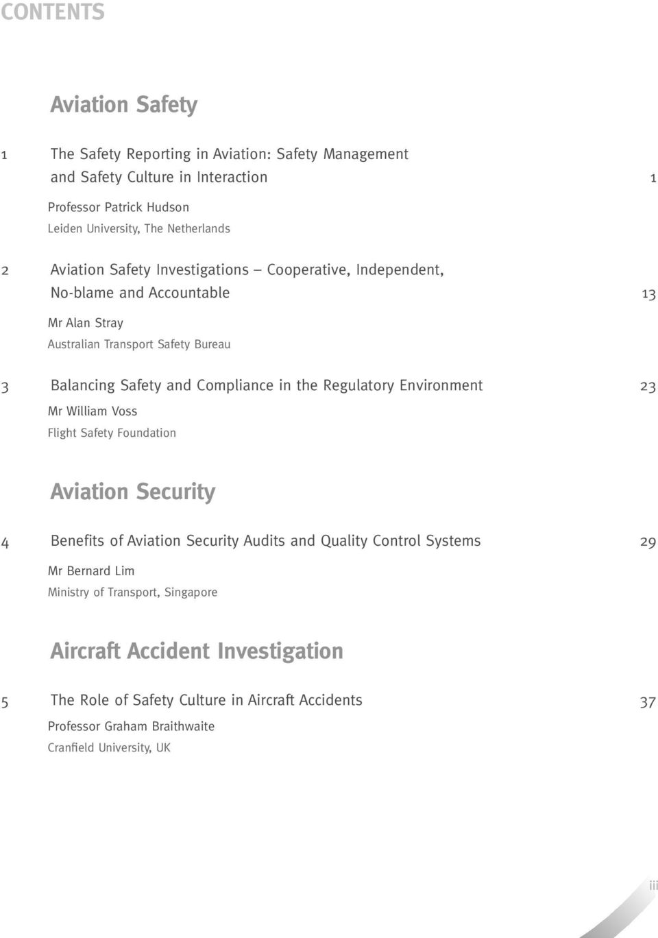 Compliance in the Regulatory Environment 23 Mr William Voss Flight Safety Foundation Aviation Security 4 Benefits of Aviation Security Audits and Quality Control Systems 29