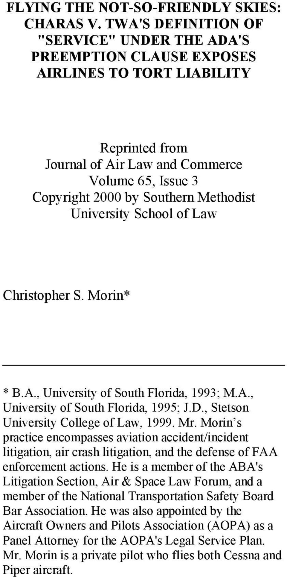 Methodist University School of Law Christopher S. Morin* * B.A., University of South Florida, 1993; M.A., University of South Florida, 1995; J.D., Stetson University College of Law, 1999. Mr.