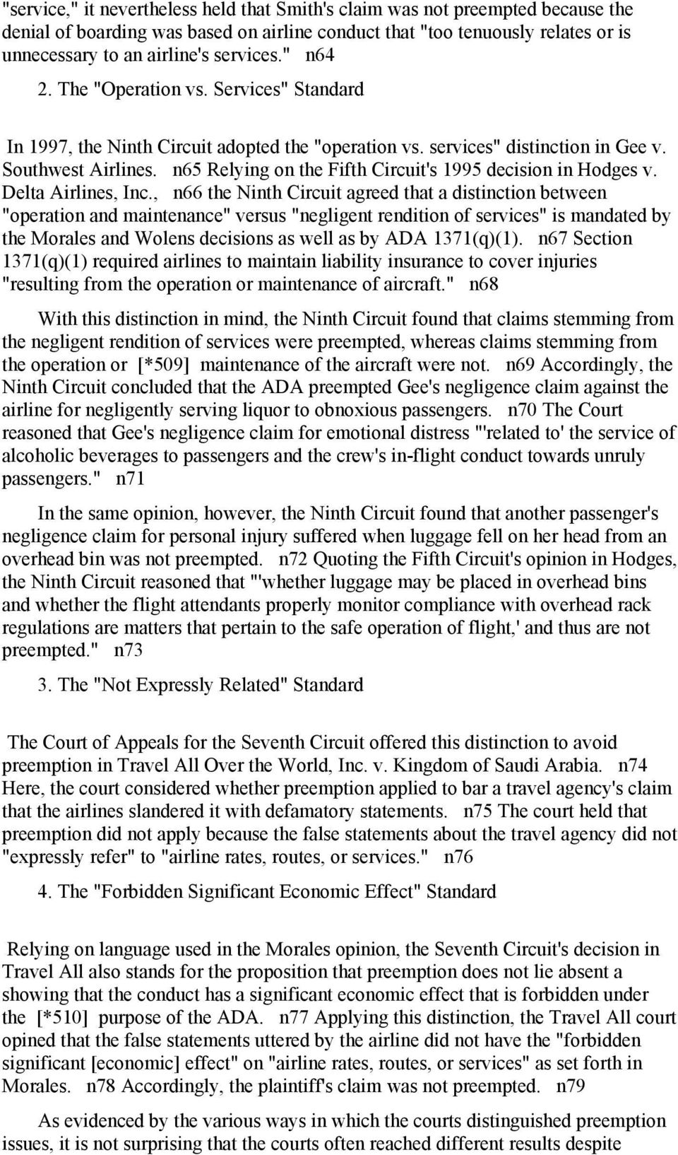 n65 Relying on the Fifth Circuit's 1995 decision in Hodges v. Delta Airlines, Inc.
