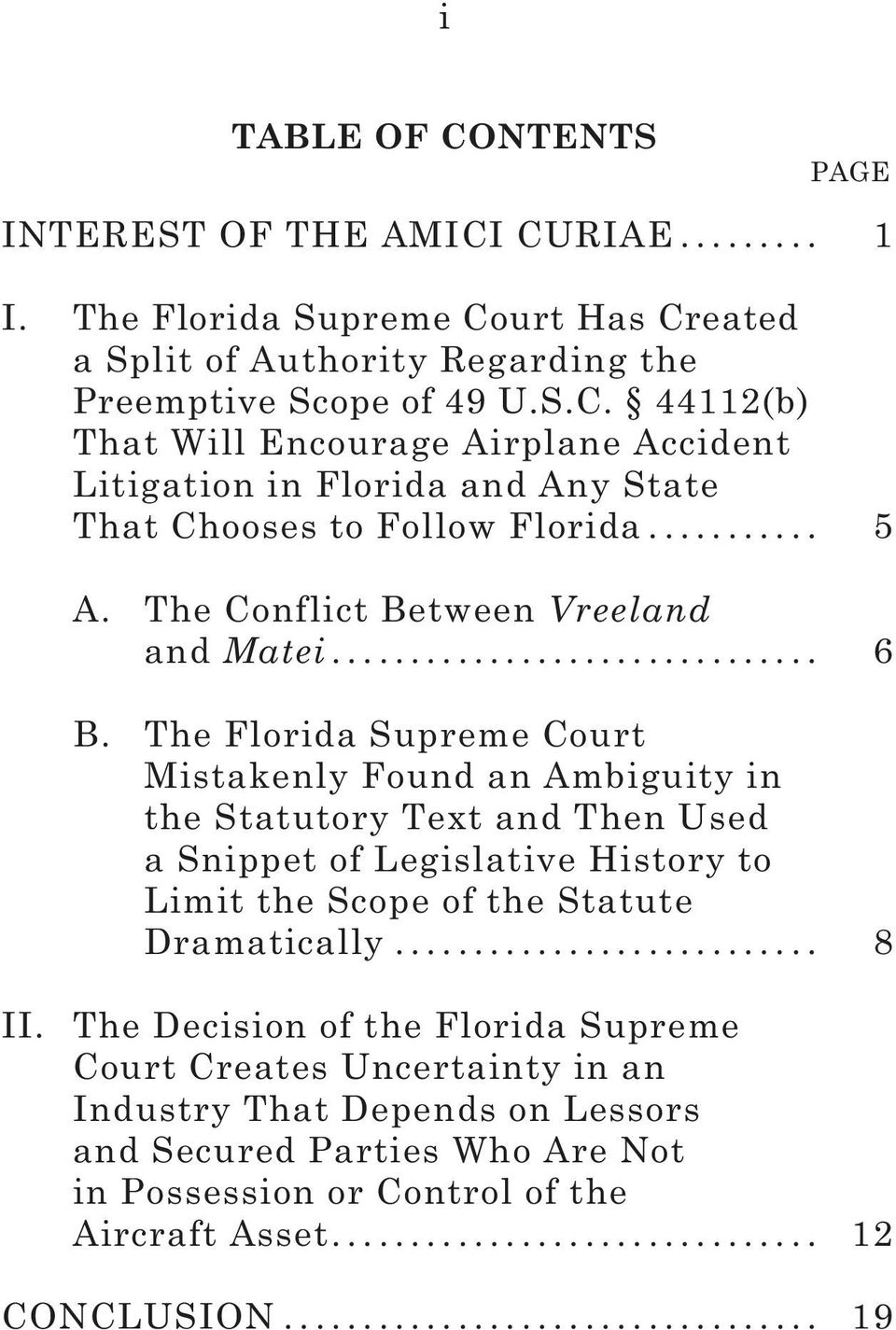 The Florida Supreme Court Mistakenly Found an Ambiguity in the Statutory Text and Then Used a Snippet of Legislative History to Limit the Scope of the Statute Dramatically... 8 II.