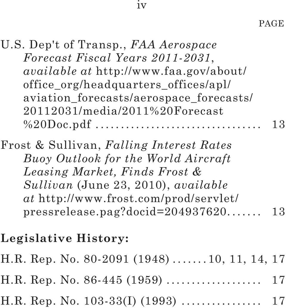 .. 13 Frost & Sullivan, Falling Interest Rates Buoy Outlook for the World Aircraft Leasing Market, Finds Frost & Sullivan (June 23, 2010), available at http://www.
