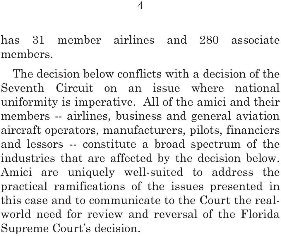 All of the amici and their members -- airlines, business and general aviation aircraft operators, manufacturers, pilots, financiers and lessors -- constitute