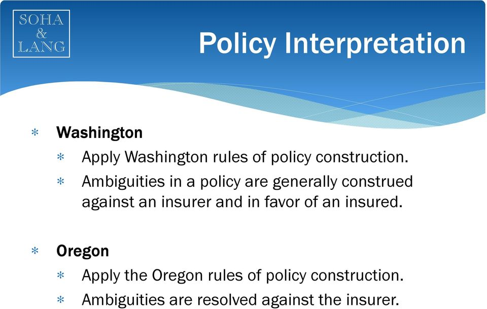 Ambiguities in a policy are generally construed against an insurer