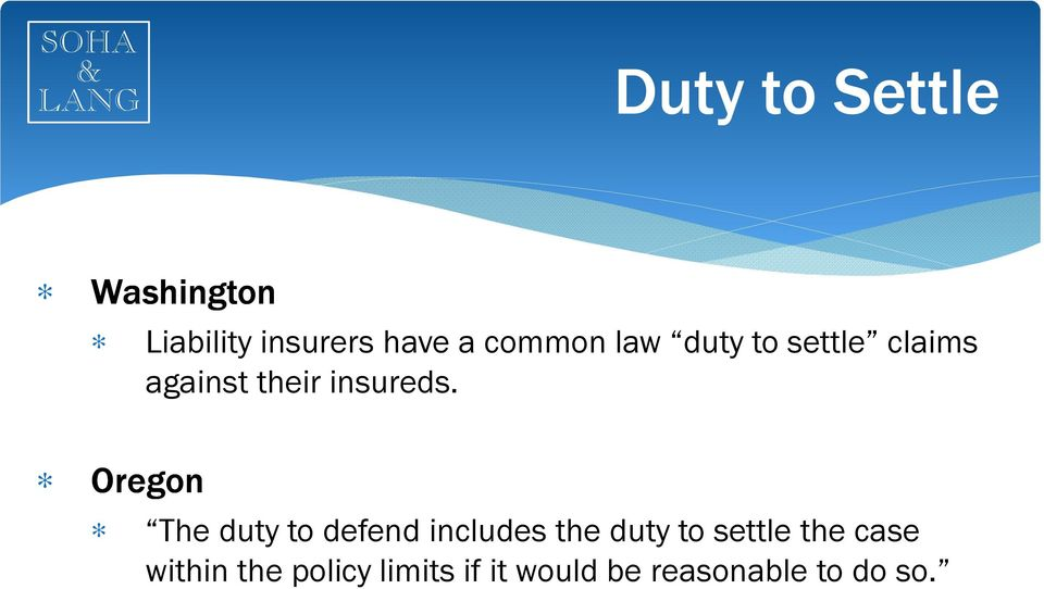 Oregon The duty to defend includes the duty to settle the