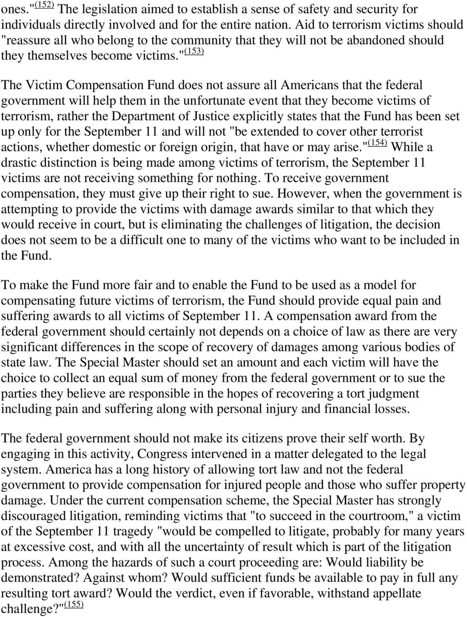 """ (153) The Victim Compensation Fund does not assure all Americans that the federal government will help them in the unfortunate event that they become victims of terrorism, rather the Department of"