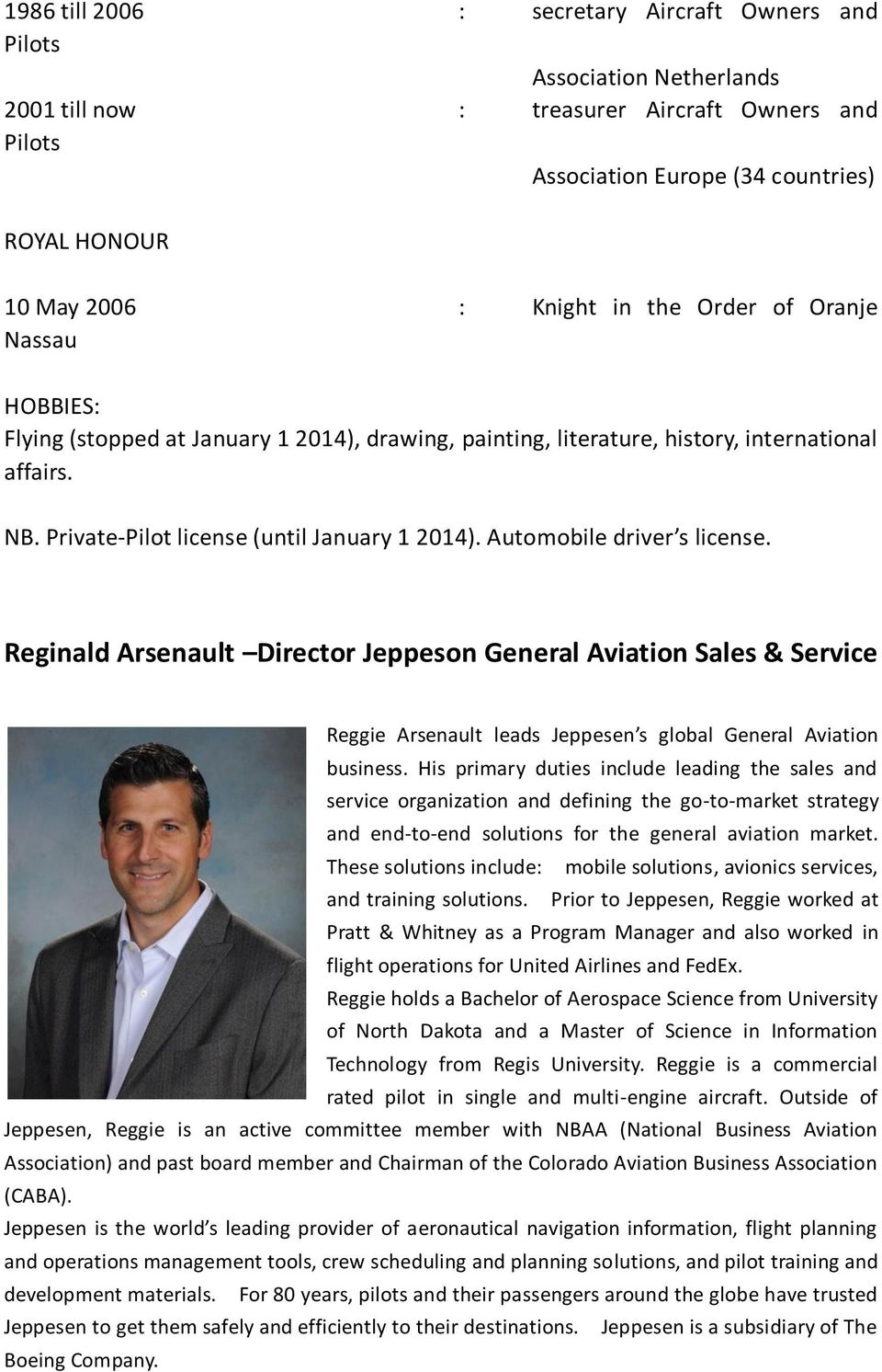 Automobile driver s license. Reginald Arsenault Director Jeppeson General Aviation Sales & Service Reggie Arsenault leads Jeppesen s global General Aviation business.
