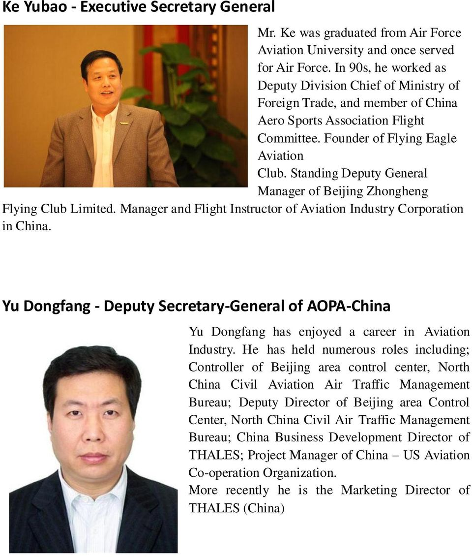 Standing Deputy General Manager of Beijing Zhongheng Flying Club Limited. Manager and Flight Instructor of Aviation Industry Corporation in China.