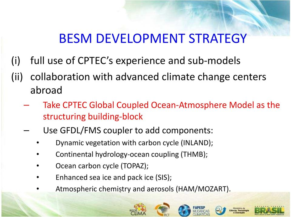 GFDL/FMS coupler to add components: Dynamic vegetation with carbon cycle (INLAND); Continental hydrology-ocean