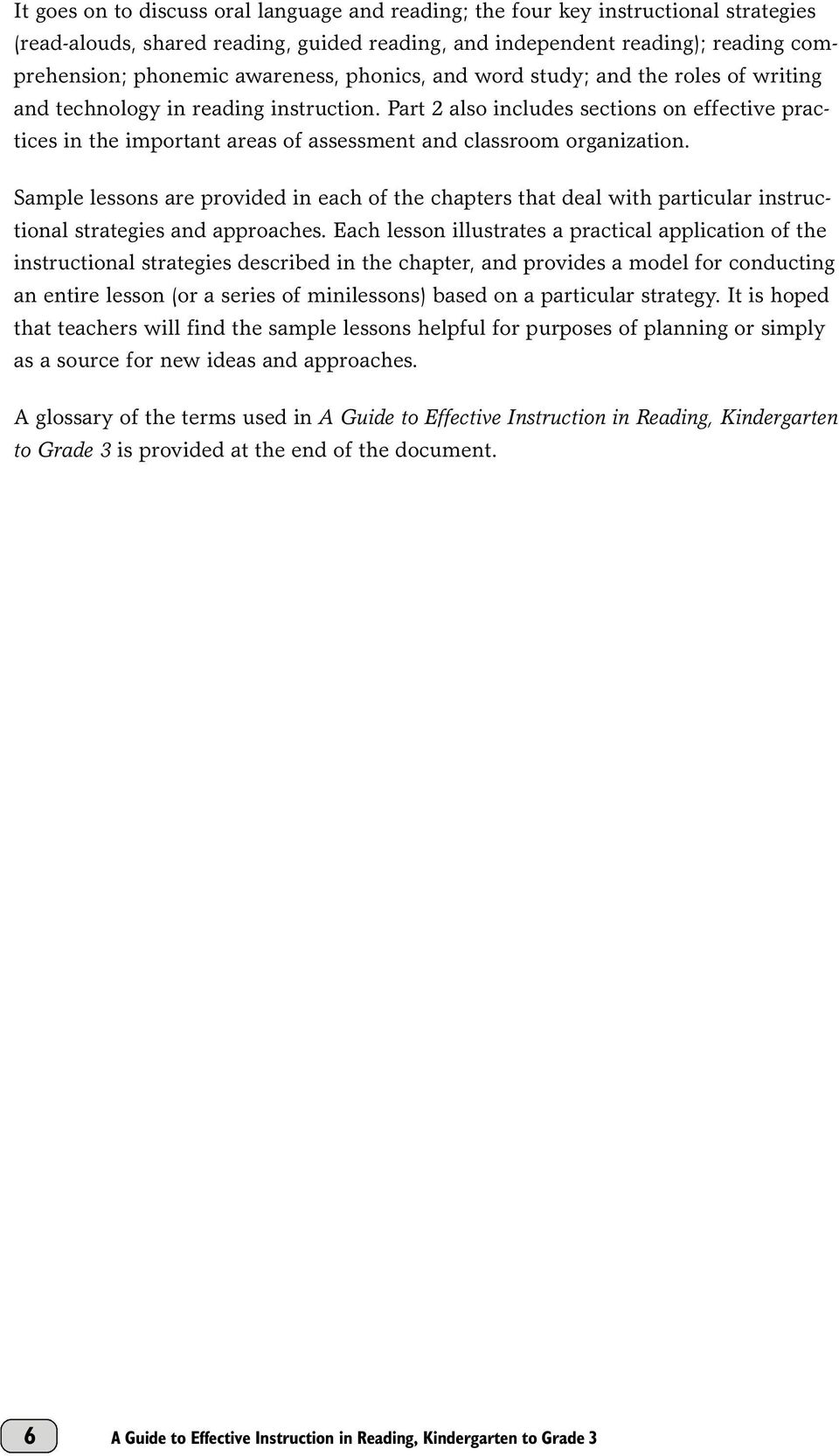 Part 2 also includes sections on effective practices in the important areas of assessment and classroom organization.