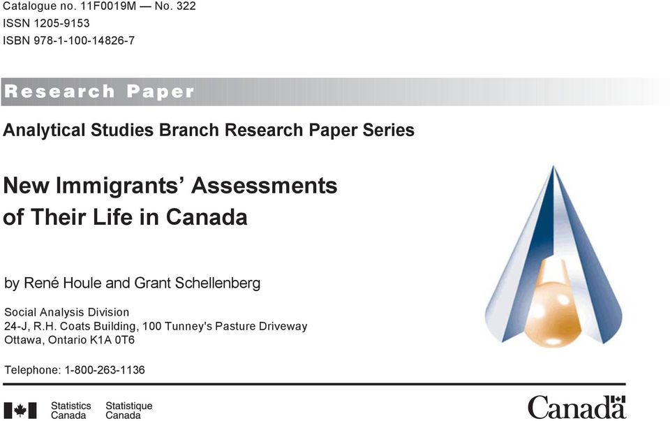 Research Paper Series New Immigrants Assessments of Their Life in Canada by René Houle