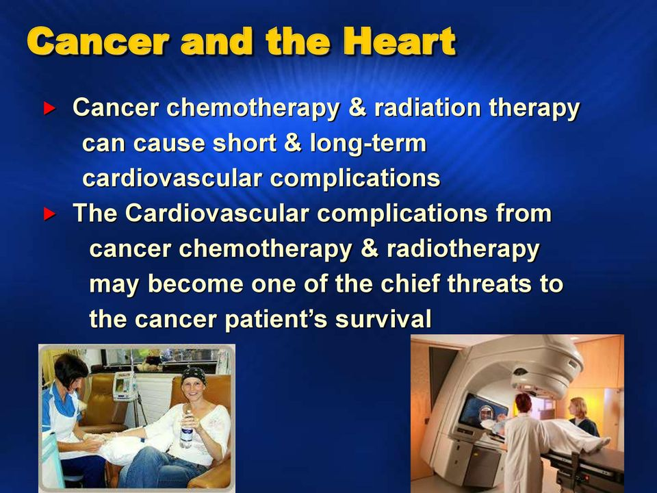 Cardiovascular complications from cancer chemotherapy &