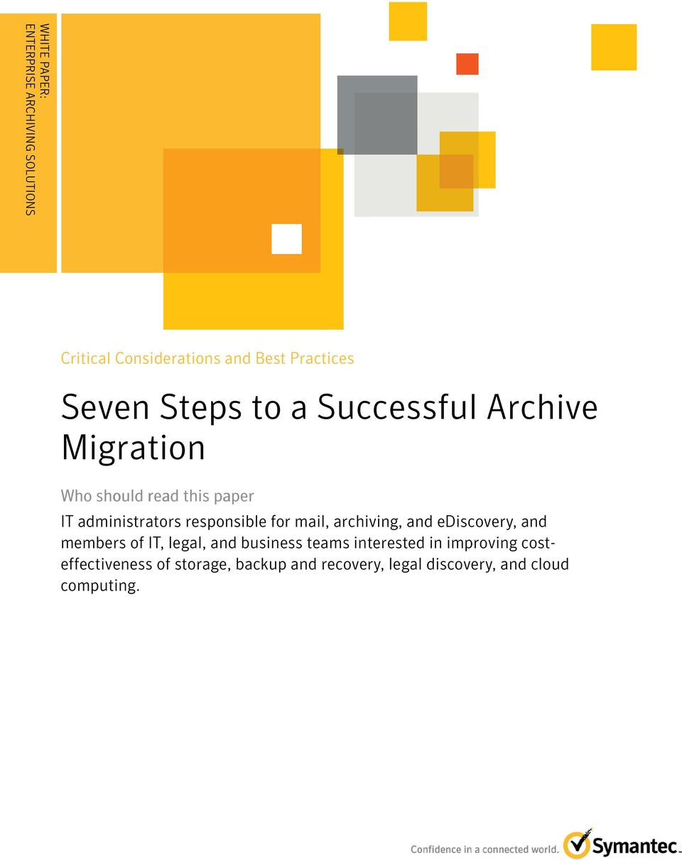 should read this paper IT administrators responsible for mail, archiving, and ediscovery, and