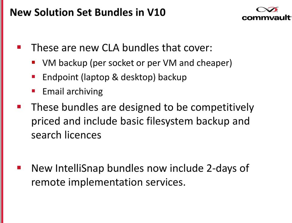 bundles are designed to be competitively priced and include basic filesystem backup and
