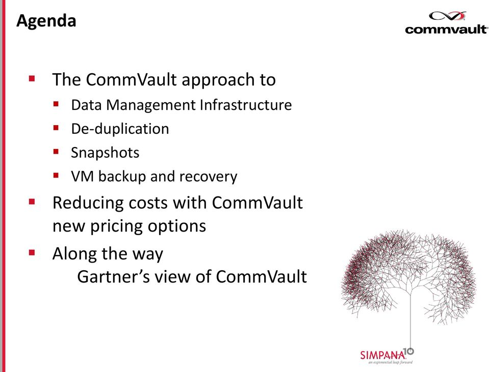 and recovery Reducing costs with CommVault new