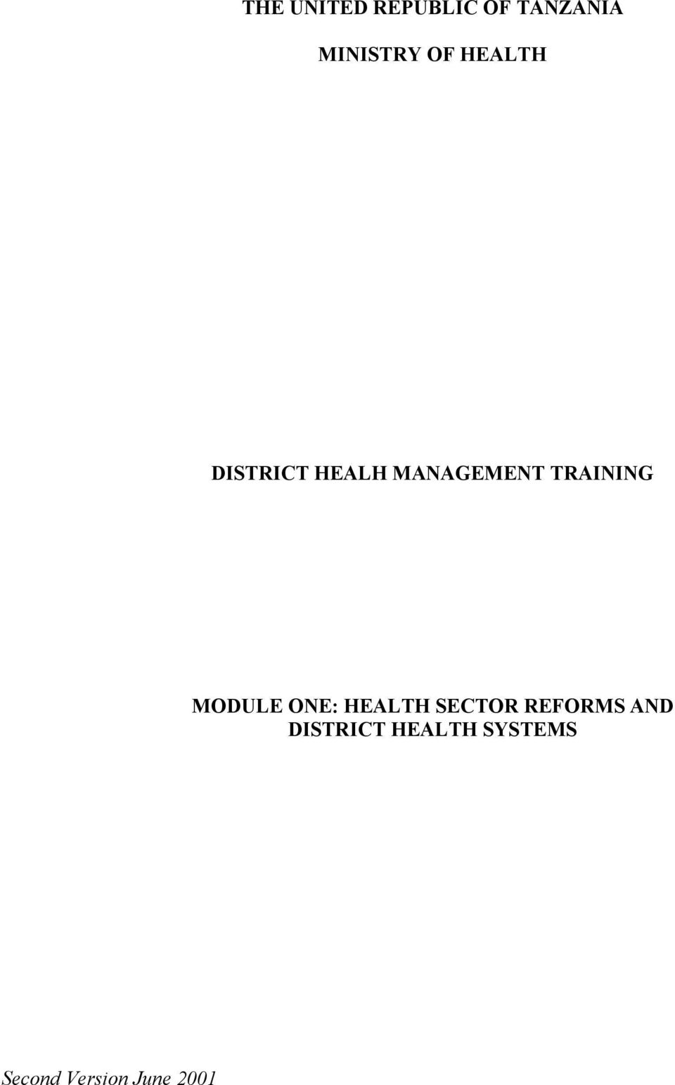 TRAINING MODULE ONE: HEALTH SECTOR REFORMS