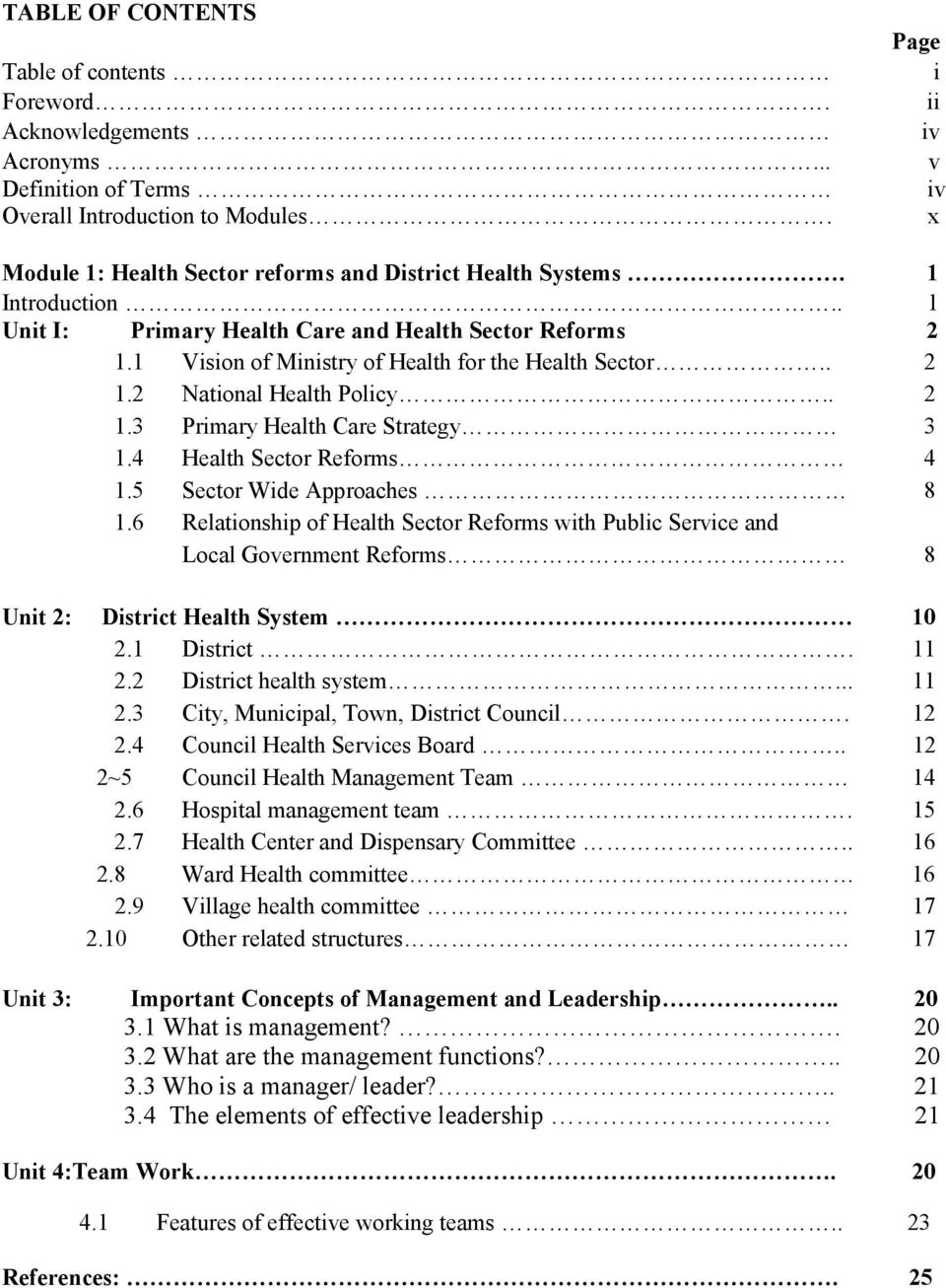 1 Vision of Ministry of Health for the Health Sector.. 2 1.2 National Health Policy.. 2 1.3 Primary Health Care Strategy 3 1.4 Health Sector Reforms 4 1.5 Sector Wide Approaches 8 1.