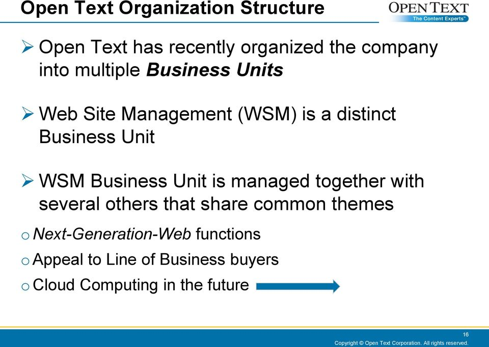 Business Unit is managed together with several others that share common themes o