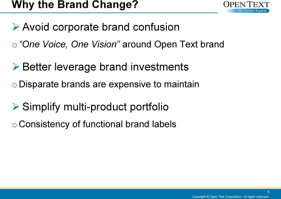 Open Text brand Better leverage brand investments o Disparate