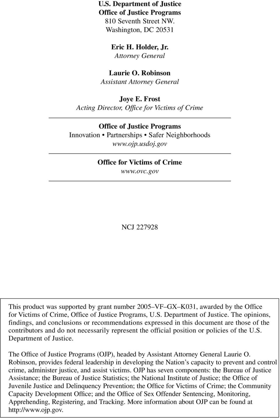gov NCJ 227928 This product was supported by grant number 2005 VF GX K031, awarded by the Office for Victims of Crime, Office of Justice Programs, U.S. Department of Justice.