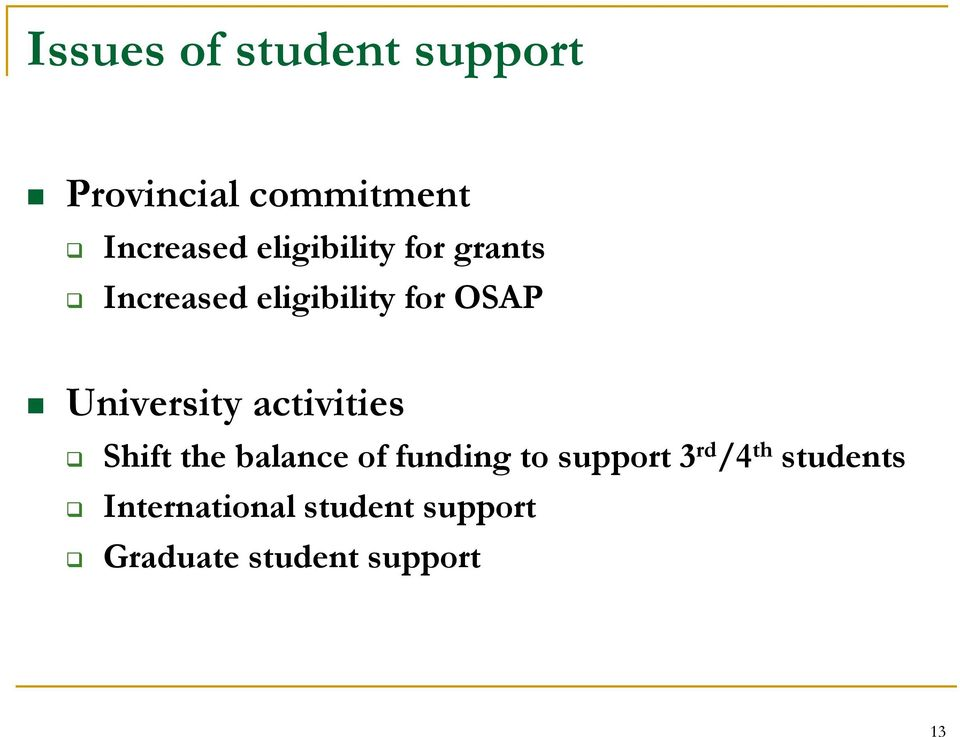 University activities Shift the balance of funding to support