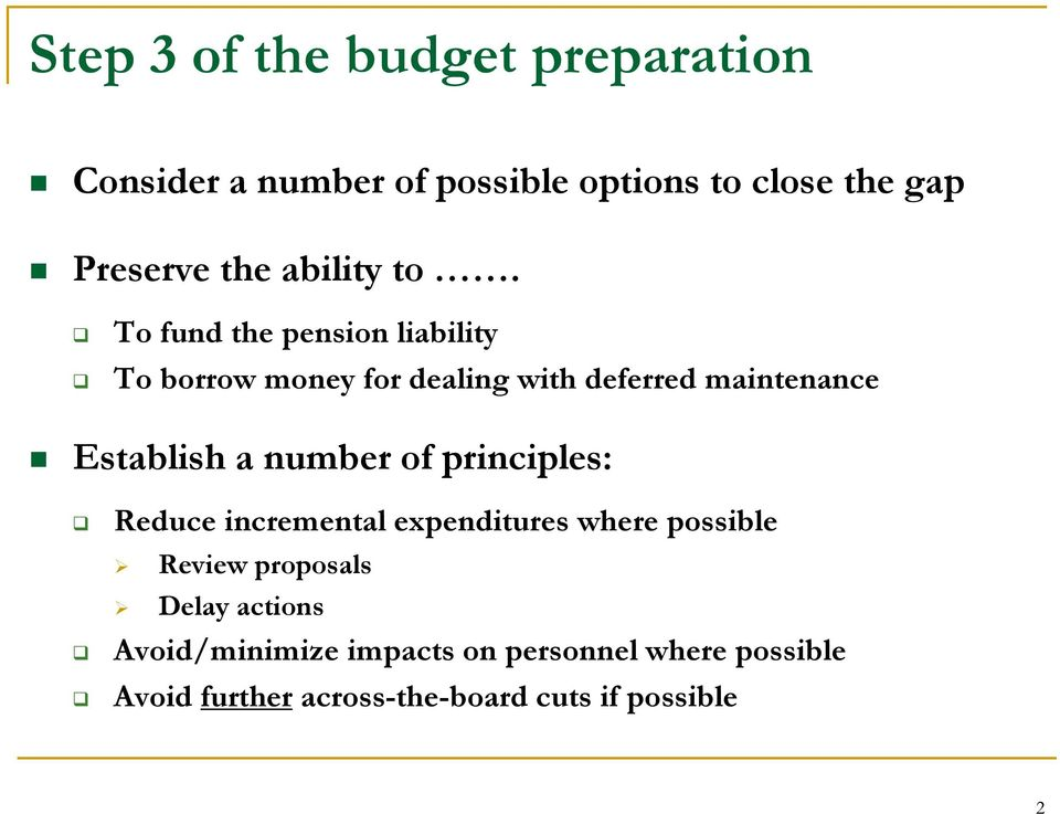 To fund the pension liability To borrow money for dealing with deferred maintenance Establish a number