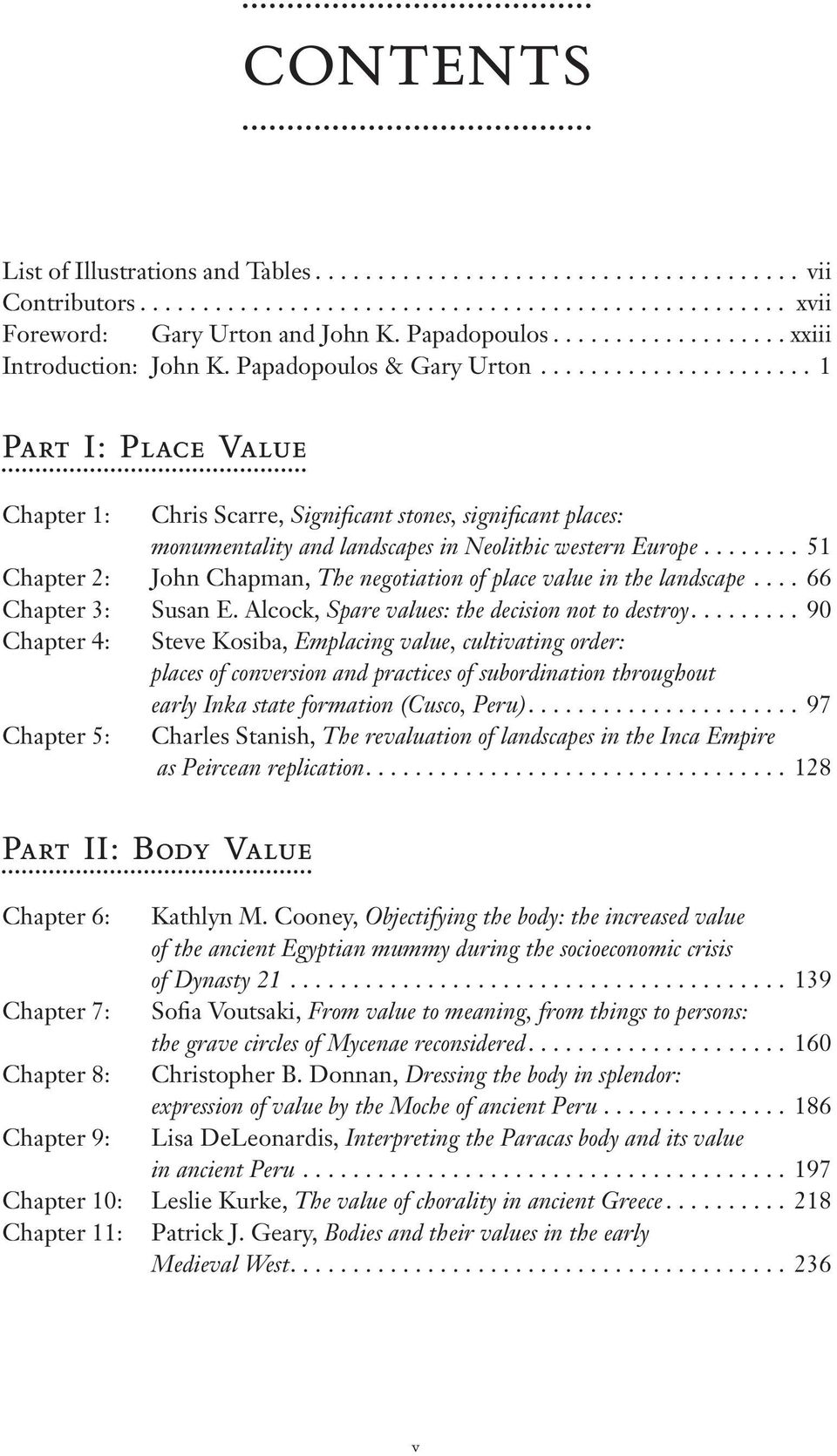 ..................... 1 Part I: Place Value Chapter 1: Chris Scarre, Significant stones, significant places: monumentality and landscapes in Neolithic western Europe.