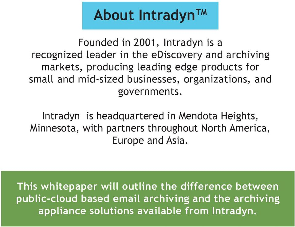 Intradyn is headquartered in Mendota Heights, Minnesota, with partners throughout North America, Europe and Asia.