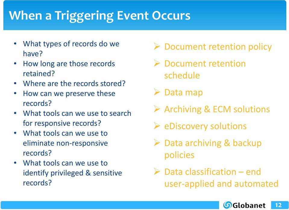 What tools can we use to eliminate non responsive records? What tools can we use to identify privileged & sensitive records?