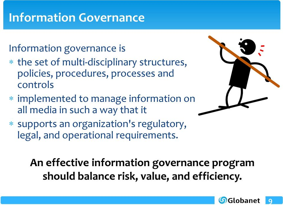 in such a way that it supports an organization's regulatory, legal, and operational