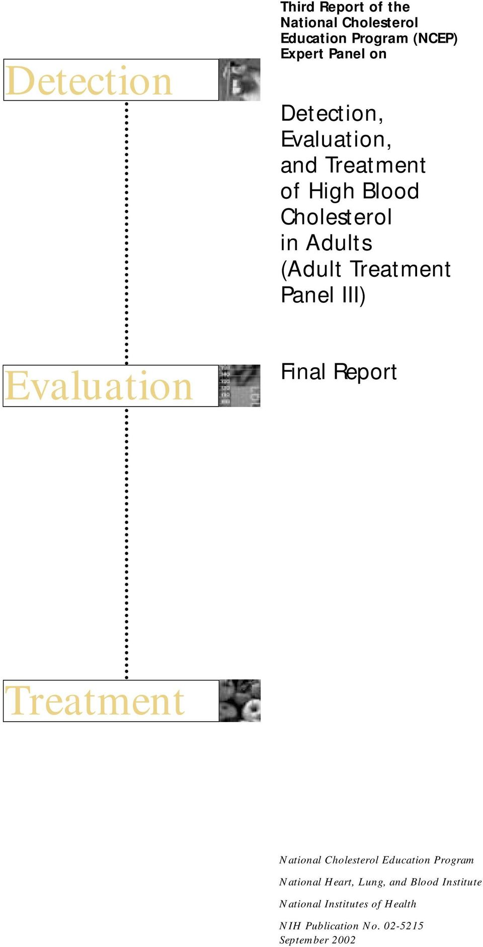 Panel III) Evaluation Final Report Treatment National Cholesterol Education Program National