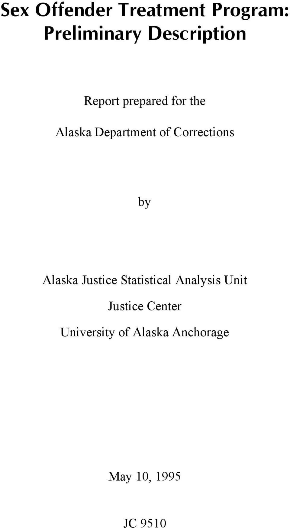 for the Alaska Department of Corrections by Alaska Justice Statistical