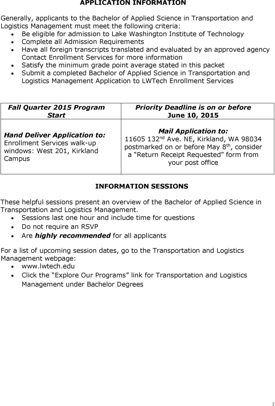 Satisfy the minimum grade point average stated in this packet Submit a completed Bachelor of Applied Science in Transportation and Logistics Management Application to LWTech Enrollment Services Fall