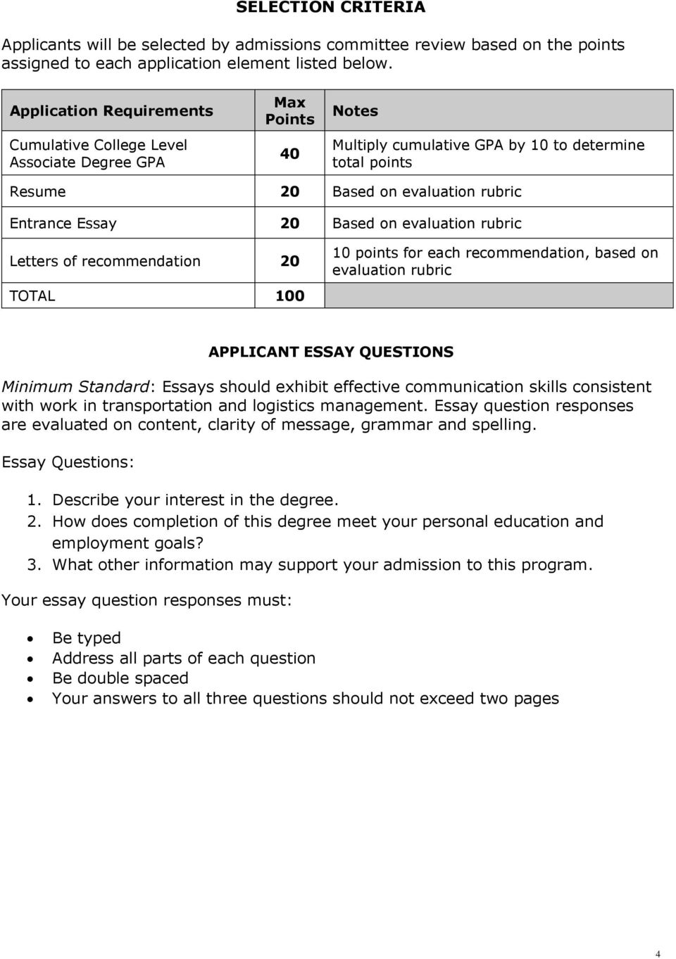 20 Based on evaluation rubric Letters of recommendation 20 TOTAL 100 10 points for each recommendation, based on evaluation rubric APPLICANT ESSAY QUESTIONS Minimum Standard: Essays should exhibit