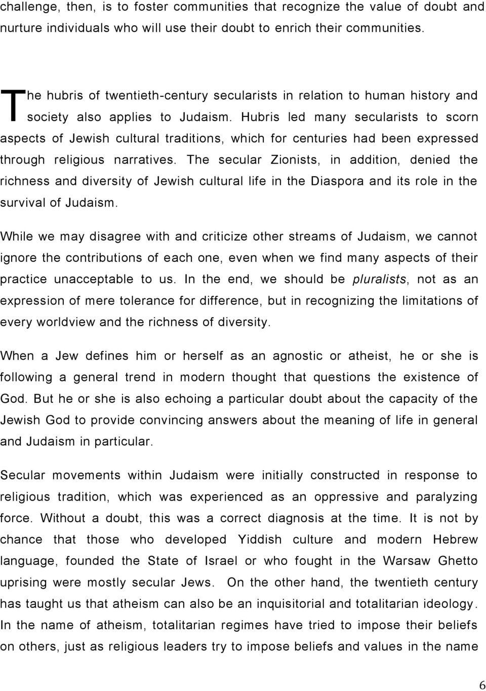 Hubris led many secularists to scorn aspects of Jewish cultural traditions, which for centuries had been expressed through religious narratives.