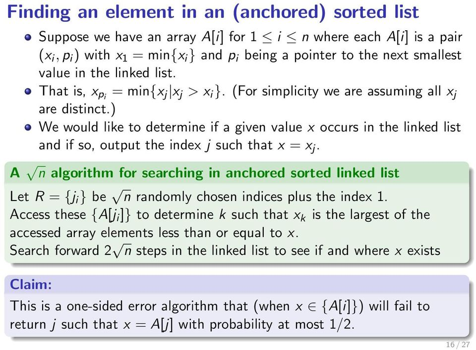 ) We would like to determine if a given value x occurs in the linked list and if so, output the index j such that x = x j.