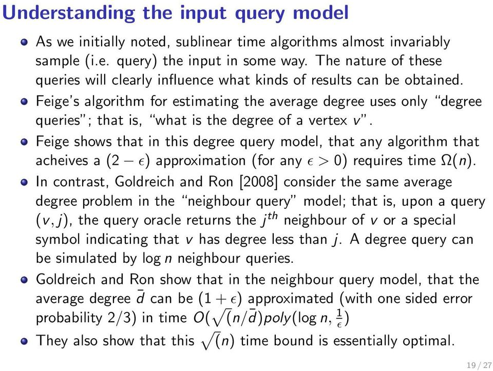 Feige s algorithm for estimating the average degree uses only degree queries ; that is, what is the degree of a vertex v.