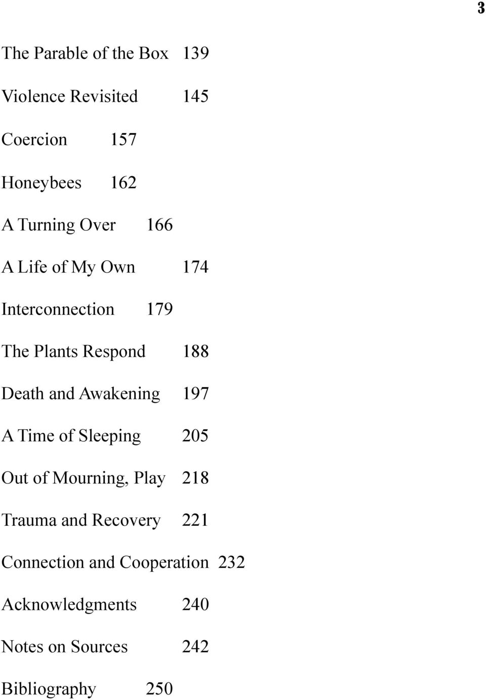 and Awakening 197 A Time of Sleeping 205 Out of Mourning, Play 218 Trauma and Recovery