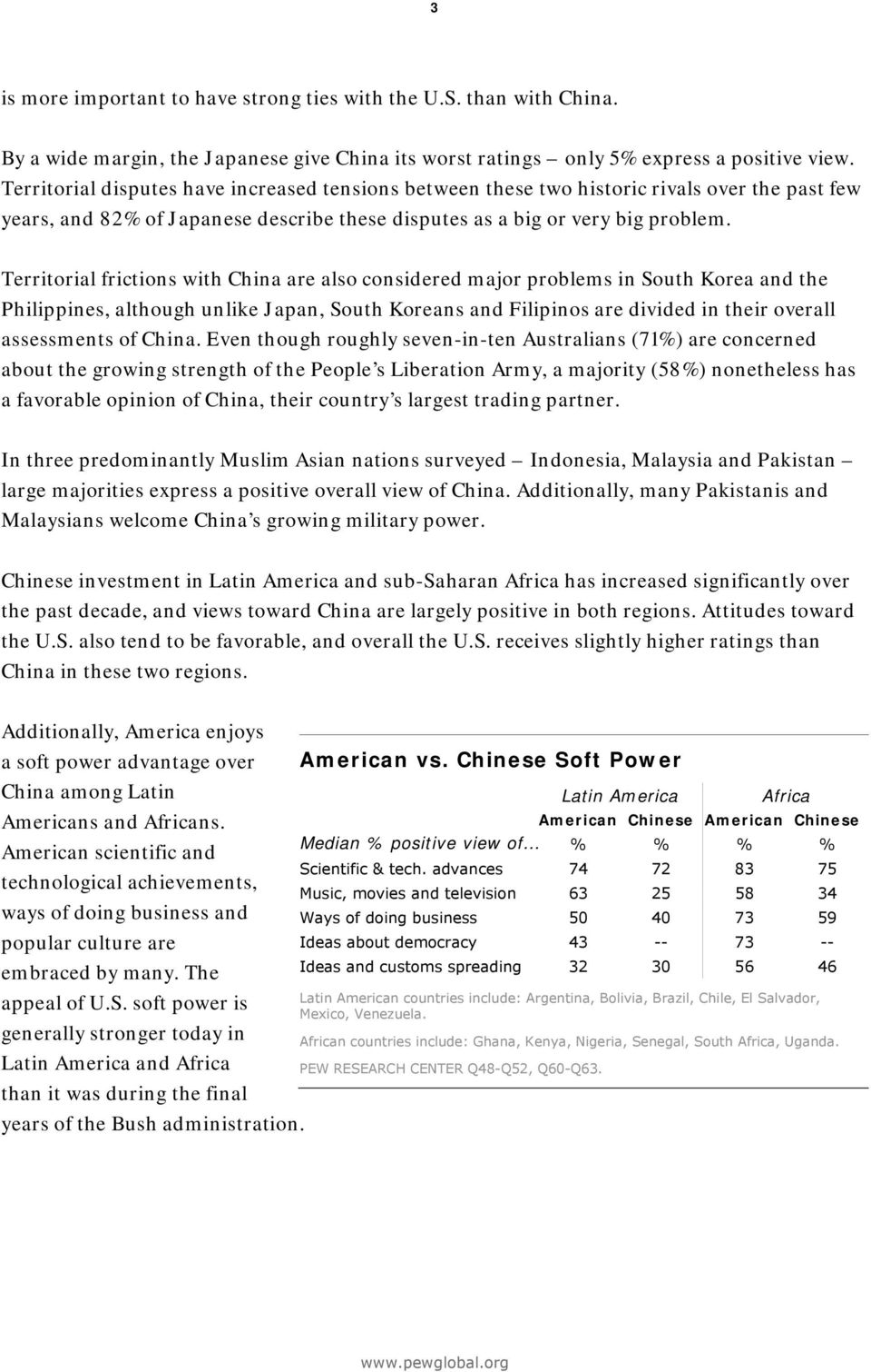 Territorial frictions with China are also considered major problems in South Korea and the Philippines, although unlike Japan, South Koreans and Filipinos are divided in their overall assessments of