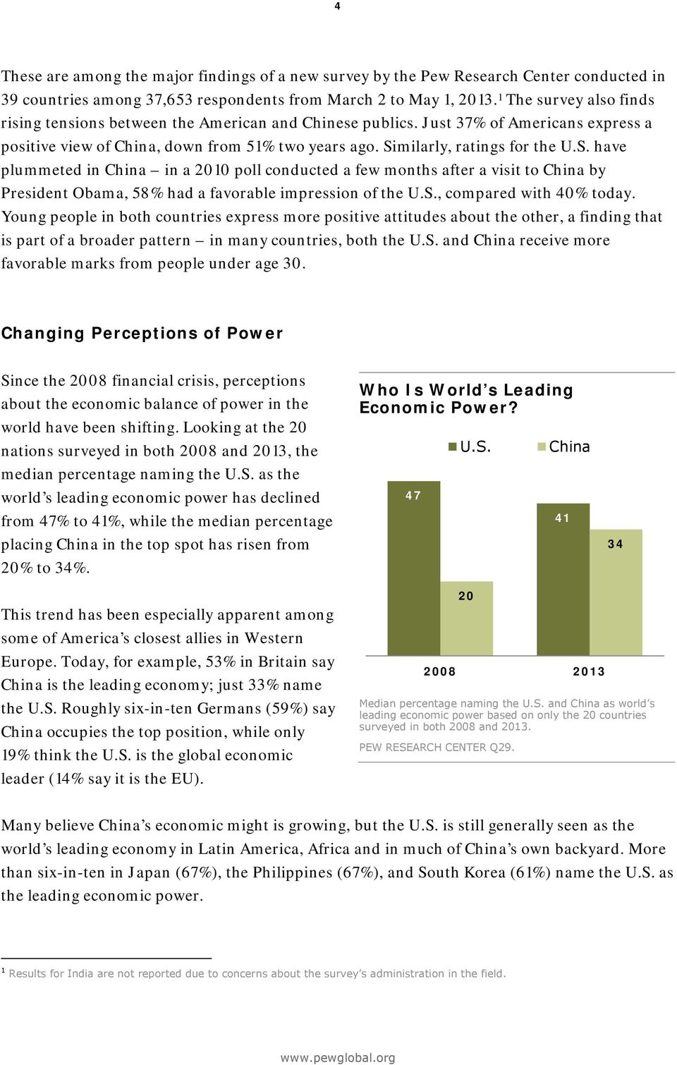 milarly, ratings for the U.S. have plummeted in China in a poll conducted a few months after a visit to China by President Obama, % had a favorable impression of the U.S., compared with % today.