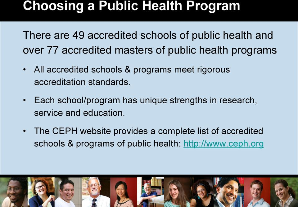 accreditation standards. Each school/program has unique strengths in research, service and education.