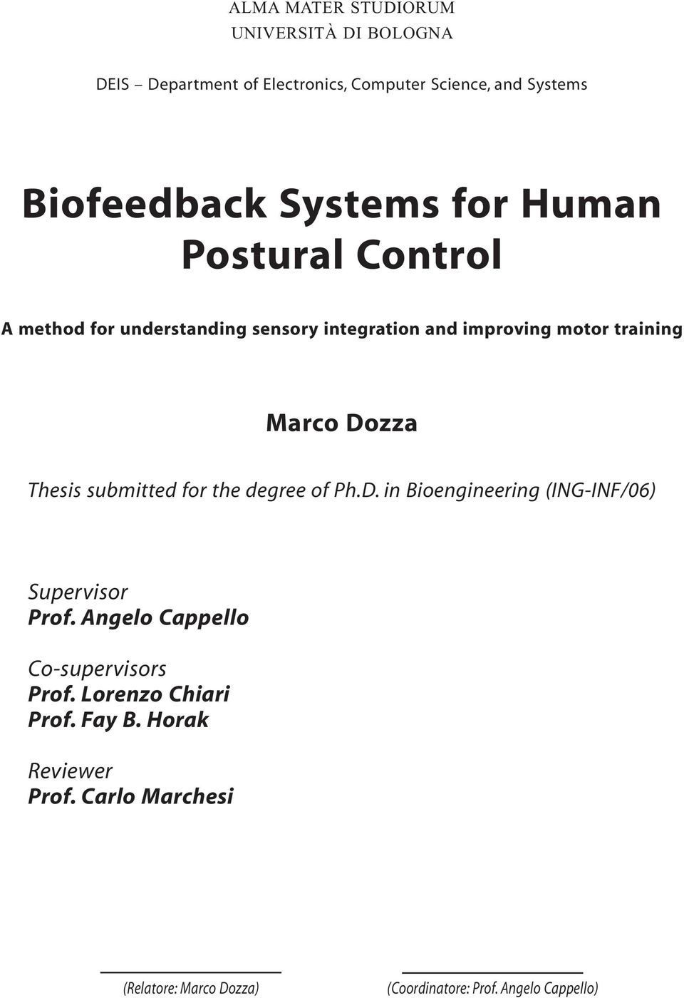 Thesis submitted for the degree of Ph.D. in Bioengineering (ING-INF/06) Supervisor Prof.