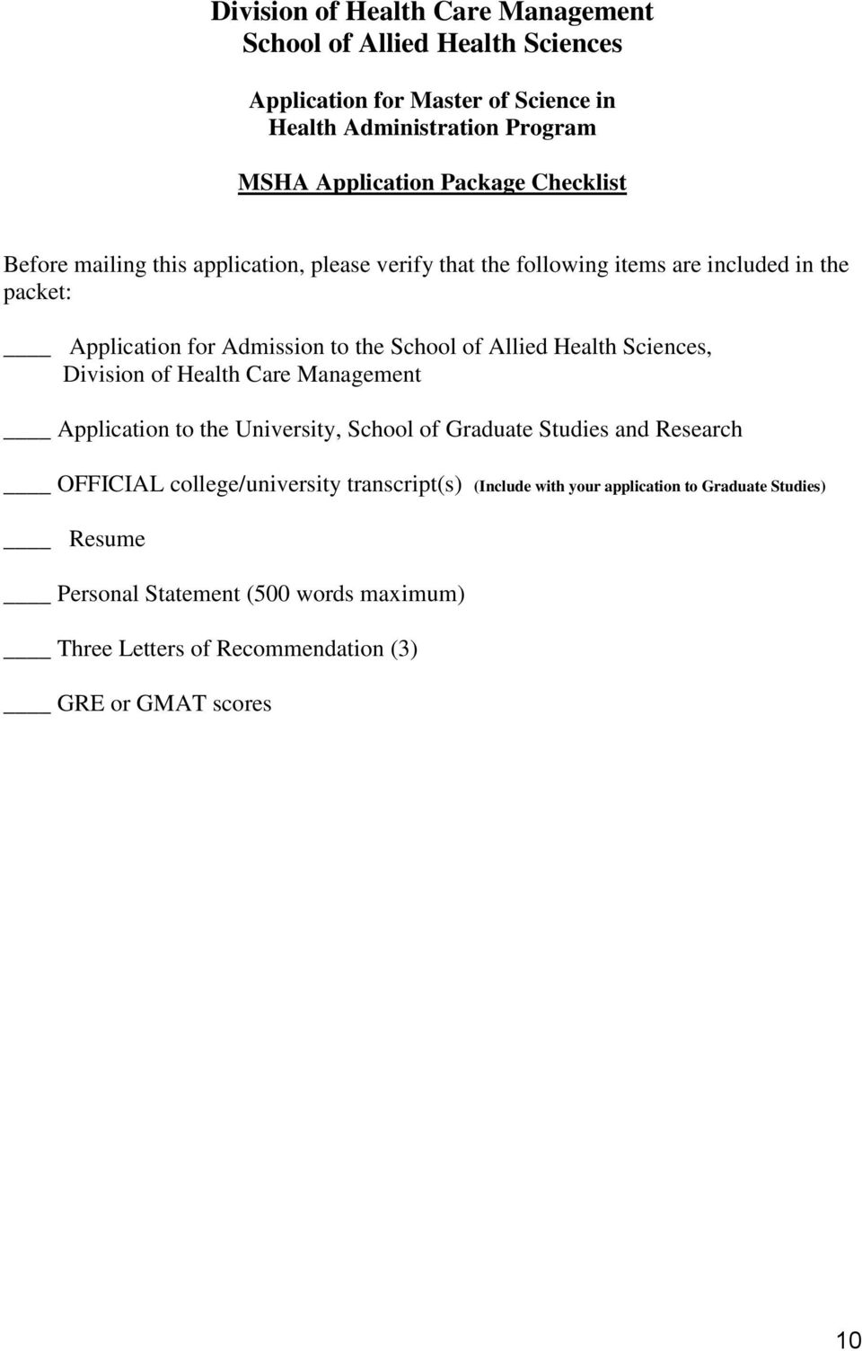 Health Sciences, Division of Health Care Management Application to the University, School of Graduate Studies and Research OFFICIAL college/university