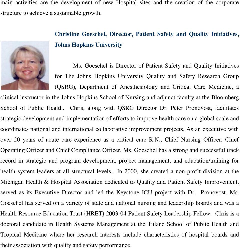 Goeschel is Director of Patient Safety and Quality Initiatives for The Johns Hopkins University Quality and Safety Research Group (QSRG), Department of Anesthesiology and Critical Care Medicine, a