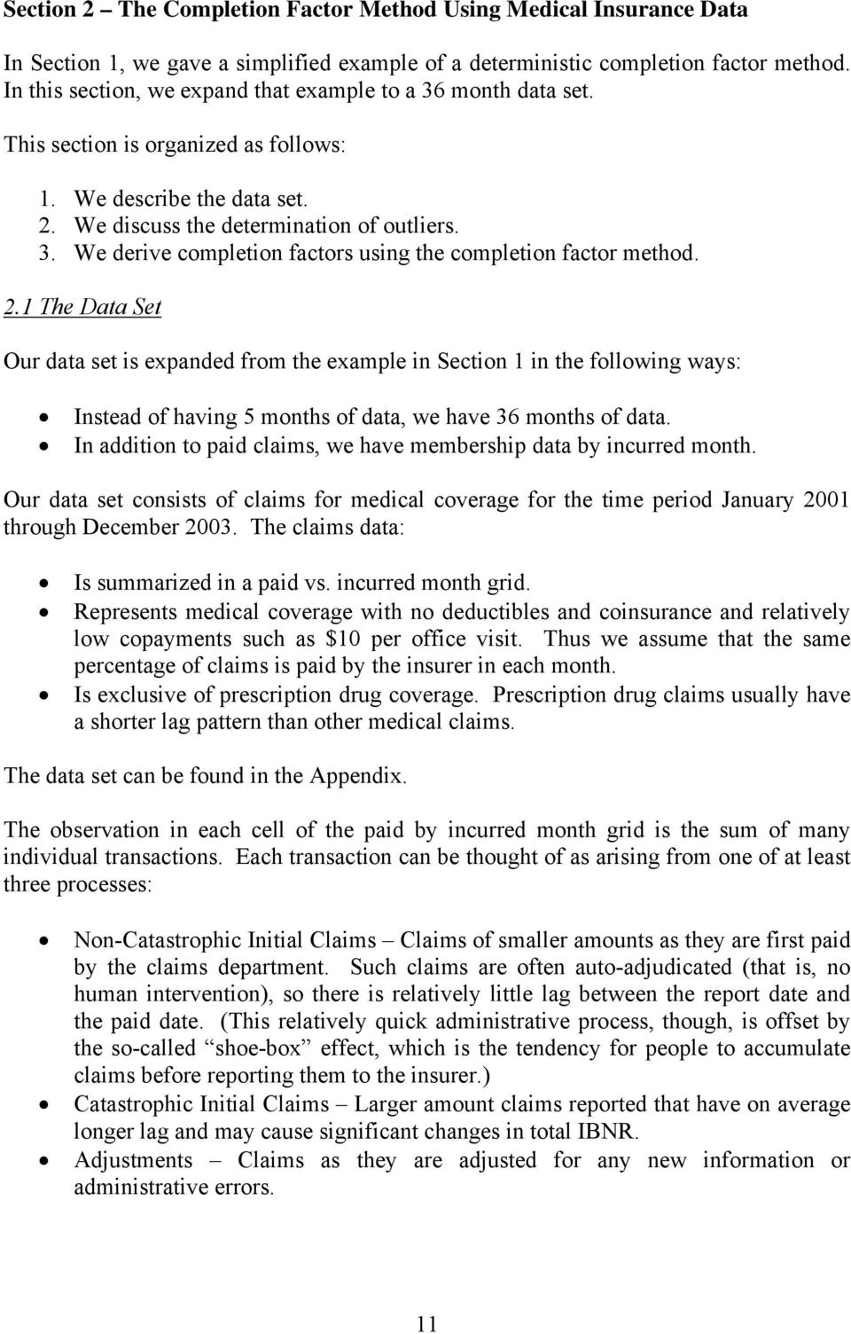 2.1 The Data Set Our data set is expanded from the example in Section 1 in the following ways: Instead of having 5 months of data, we have 36 months of data.