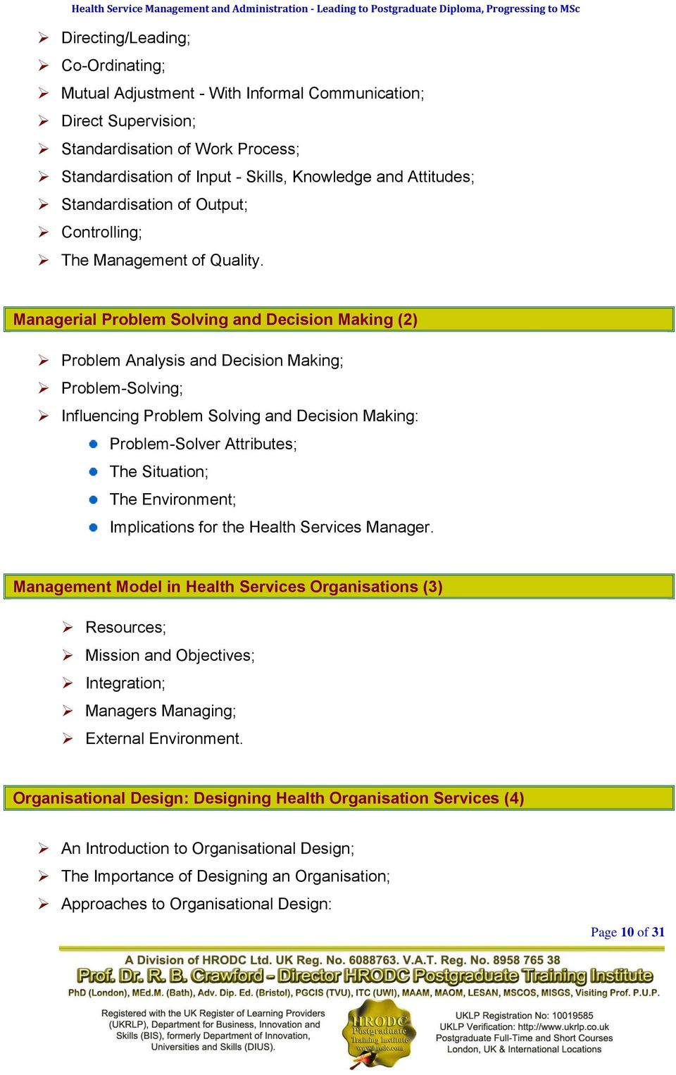 Managerial Problem Solving and Decision Making (2) Problem Analysis and Decision Making; Problem-Solving; Influencing Problem Solving and Decision Making: Problem-Solver Attributes; The Situation;