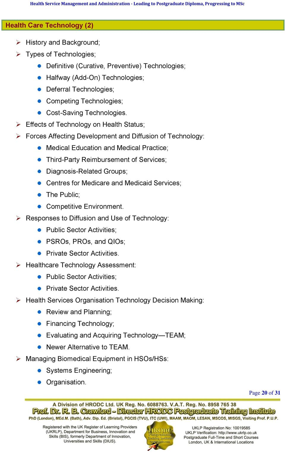 Effects of Technology on Health Status; Forces Affecting Development and Diffusion of Technology: Medical Education and Medical Practice; Third-Party Reimbursement of Services; Diagnosis-Related