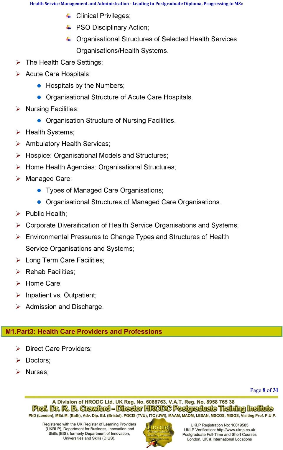 Ambulatory Health Services; Hospice: Organisational Models and Structures; Home Health Agencies: Organisational Structures; Managed Care: Public Health; Types of Managed Care Organisations;